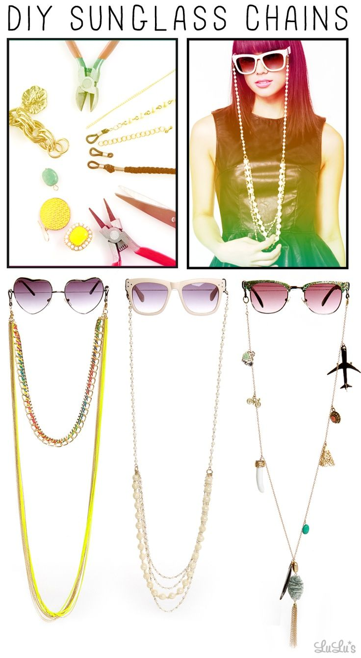 DIY Sunglass Chains by blog.lululs: Try this trendy chain to go with your sweetest shades to instantly make them a statement piece.   DIY