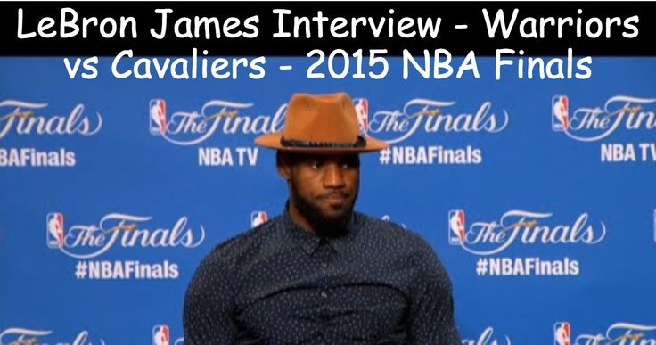 Lebron James Interview - Warriors vs Cavaliers - 2015 NBA Finals Game 6