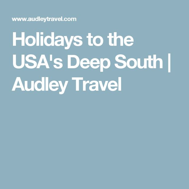 Holidays to the USA's Deep South | Audley Travel