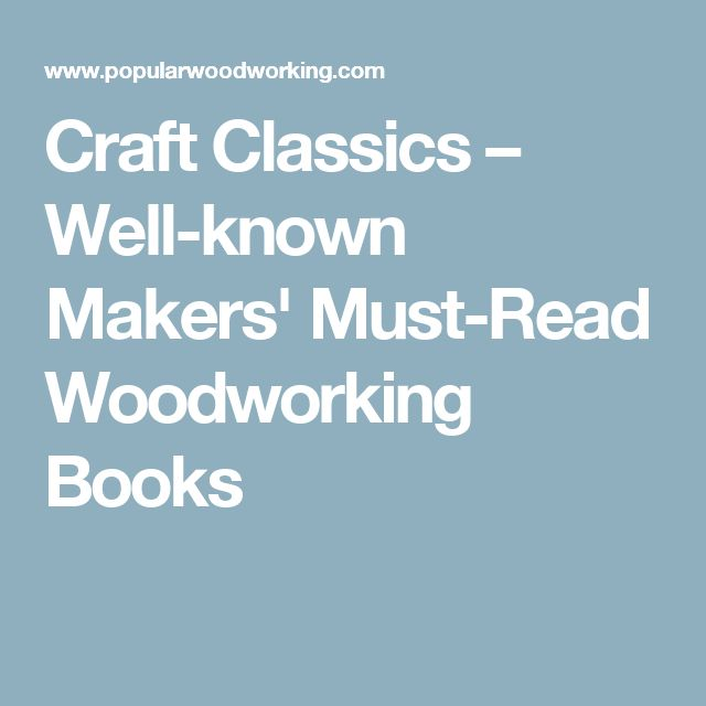 Craft Classics – Well-known Makers' Must-Read Woodworking Books