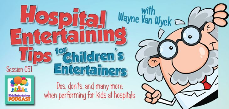 Entertaining kids cooped up in a hospital requires an approach different from what many of us use in our usual performances. To help you navigate the ins and outs of hospital entertaining, we rummaged through our vault to bring you this insightful talk we've had with experienced clown doctor Wayne Van Wyck. Listen in and pick up a wealth of tips that will serve you well next time you go out and perform a show—even if it's not at a hospital…