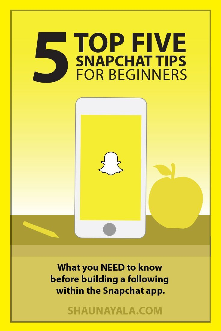 5 Snapchat Tips everyone NEED to know before growing a
