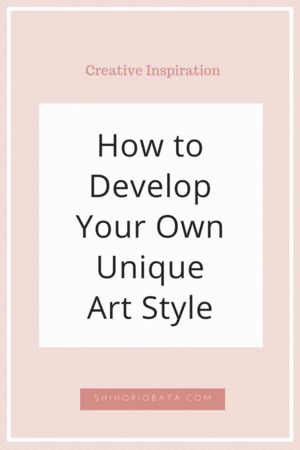 How to Develop Your Own Unique Art Style - #Art Talk - A source of inspiration for artists and other creators