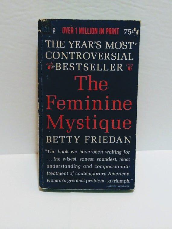 The Feminine Mystique Betty Friedan 1966 Goddess Etsy Feminine Mystique Mystique Feminine