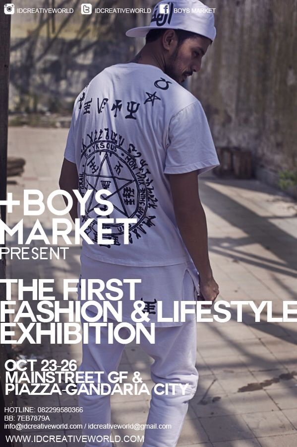 """BOYS MARKET 2014 Oct 23 - 26, 2014 At Mainstreet GF & Piazza Gandaria City, Jakarta   """"All About The BOYS!""""  With cool act : • Boys Bazaar • Backpacker Boys • Pop Up Barber • Entrepreneurship Talk • Boy Fashion Talk • Boy Toys & Collections • Custom Bikes & Builder & Showcase • MMA & Practical Self Defense Tal-Show & Demo • Boys Sex In The City (Sex Education) • The Art of Rajah (Tatoo Talk) • Sneaker Exhibit  • Live Music and DJs and more..!  www.idcreativeworld.com"""