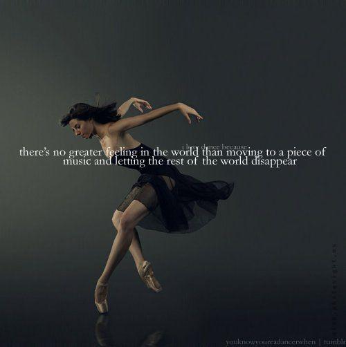 : Dance Music, Life, Inspiration, Dance Quotes, Dancequotes, Ballet, Greater Feelings, Dance 3, True Stories