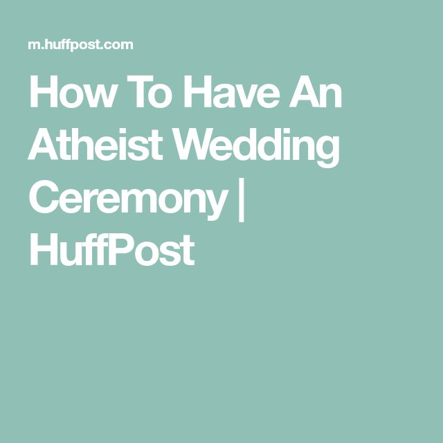How To Have An Atheist Wedding Ceremony | HuffPost