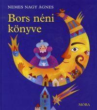 Bors néni könyve (Könyv) - Nemes Nagy Ágnes
