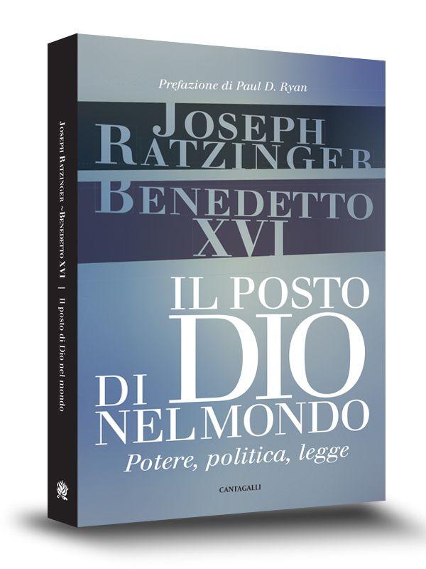 Book cover   Il posto di Dio nel mondo   Joseph Ratzinger - Benedetto XVI   Edizioni Cantagalli   Siena   2014