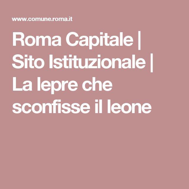 Roma Capitale | Sito Istituzionale | La lepre che sconfisse il leone