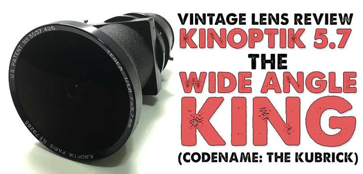 Vintage Lens Review: Kinoptik 5.7mm F1.8 (Wide Angle King - No Fisheye) #Videography