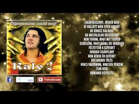 ✮ Kaly ~ Cigányasszony jósold meg (teljes album) | Nagy Zeneklub | - YouTube