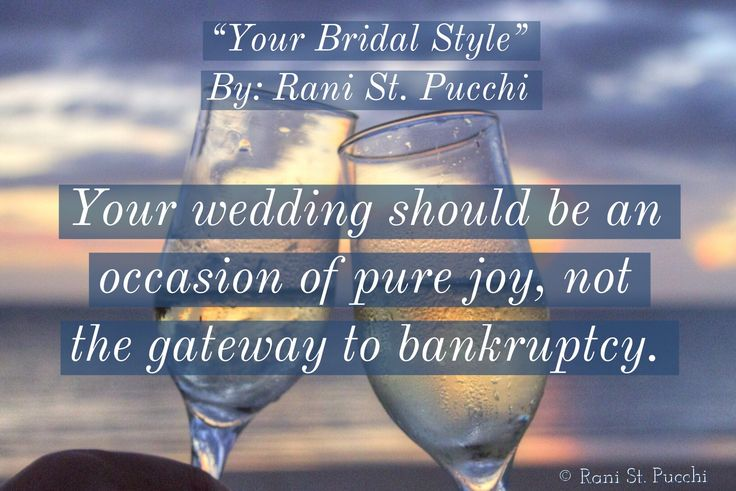 """Your wedding should be an occasion of pure joy, not the gateway to bankruptcy.  """"Your Bridal Style"""" is available to purchase today  On Amazon: www.amazon.com/Your-Bridal-Style-Everything-Wedding/dp/0997697776/ref=sr_1_1?s=digital-text&ie=UTF8&qid=1511709966&sr=8-1&keywords=9780997697773&utm_content=buffer7d8d1&utm_medium=social&utm_source=pinterest.com&utm_campaign=buffer stpucchi.com/?utm_content=buffer10448&utm_medium=social&utm_source=pinterest.com&utm_campaign=buffer…"""