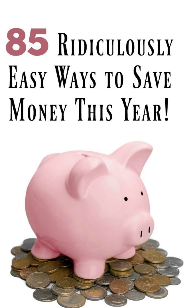 85 Ridiculously Easy ways to Save Money this year….