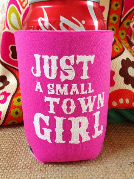 Small Town Girl. Custom Koozies are available at Boardman Printing. Order yours at https://www.facebook.com/BoardmanPrinting/