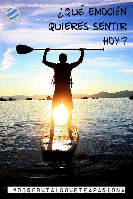 ¿Qué emoción quieres sentir hoy?  #disfrutaloqueteapasiona #SUP #PaddleSurf