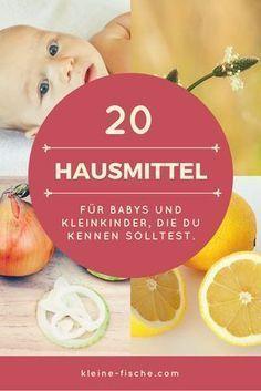 Die wichtigsten Hausmittel für Babys und Kleinkin…