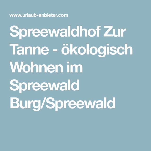 Spreewaldhof Zur Tanne - ökologisch Wohnen im Spreewald Burg/Spreewald