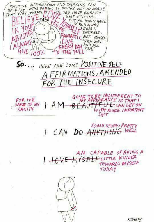 Positive self affirmations, amended for the insecure