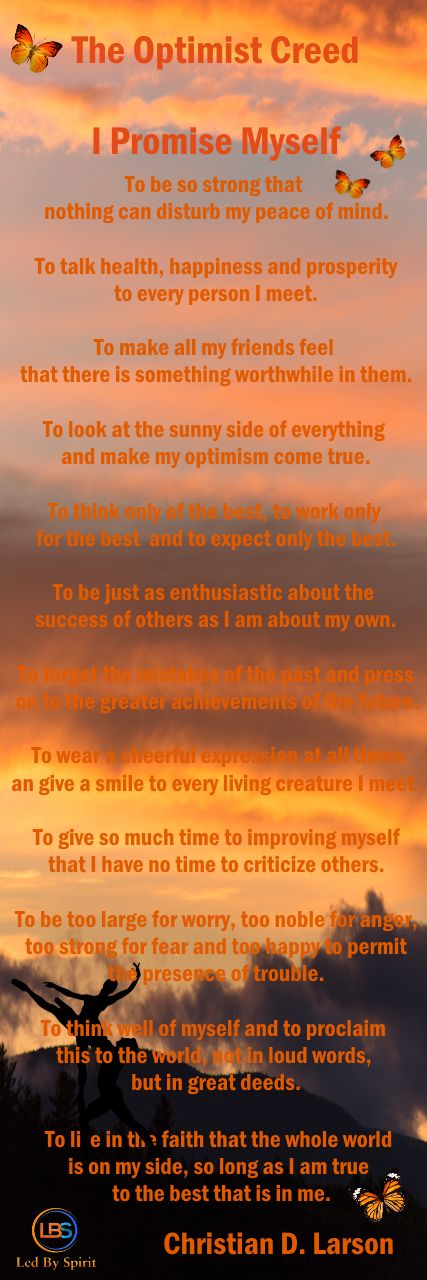 The Optimist Creed by Christian D. Larson: I PROMISE MYSELF #quote #repin #christianDLarson #theoptimistcreed #Christianlarson #promise #Ipromisemyself #promiseyourself #wisdom #peace #love #selfempowerment #sourceconnection #restrengthenyourself #lovelife #happiness #empowerment #promises #loveyourself
