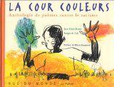 La cour couleur : Jean-Marie Henry a rassemblé des poèmes de tous les horizons et contribue ainsi à la lutte contre le racisme