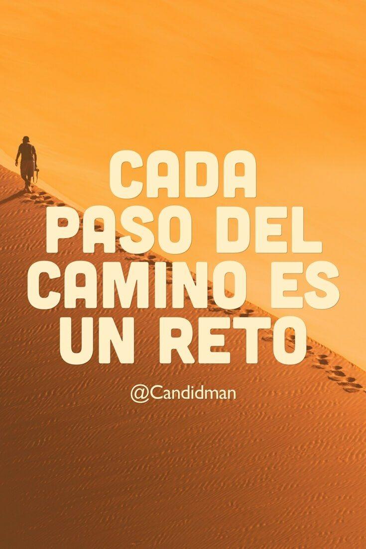 Cada paso del camino es un reto. @Candidman #Frases Candidman Motivación @candidman