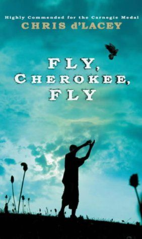 Fly, Cherokee, fly - Chris D'Lacey | Find it @ Radford Library F DLA