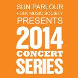 Sun Parlour Folk Music Society 2014 Concert Series