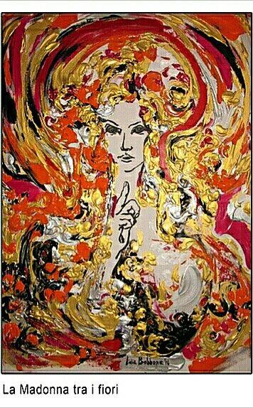 """La Madonna tra i fiori"" www.lidiabobbone.com"