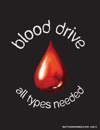 Blood Drive FREE Poster Download at http://www.buttonworks.com/blood_drive_poster.html