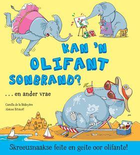 NB Publishers   Book Details   Wilde diere - Feite en geite: Kan 'n olifant sonbrand?