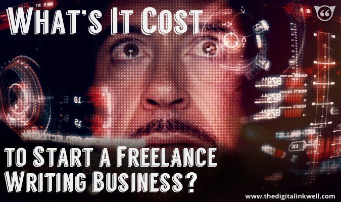 The Cost of Starting a Freelance Writing Business - Digital Inkwell