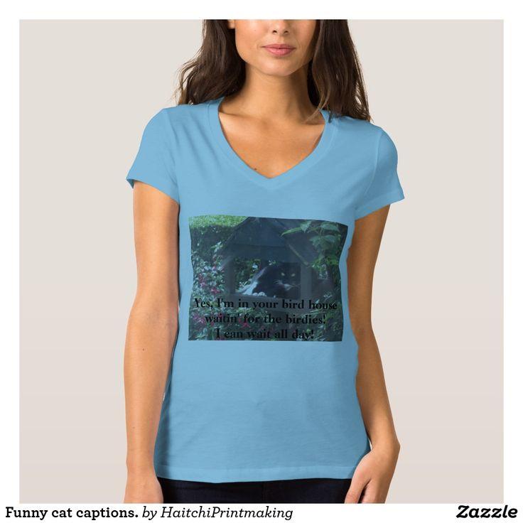 Funny cat captions. T-Shirt