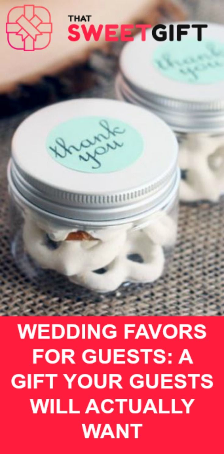 WEDDING FAVORS FOR GUESTS: A GIFT YOUR GUESTS WILL ACTUALLY WANT #ThatSweetGift