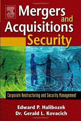 Mergers and Acquisitions Security: Corporate Restructuring and Security Management by Edward Halibozek MBA. $11.21. 272 pages. Publisher: Butterworth-Heinemann; 1 edition (April 18, 2005)