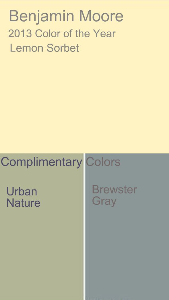 benjamin moore 2013 color trends Lemon Sorbet - looks as refreshing as it sounds...and refreshing would be very welcome in 2013