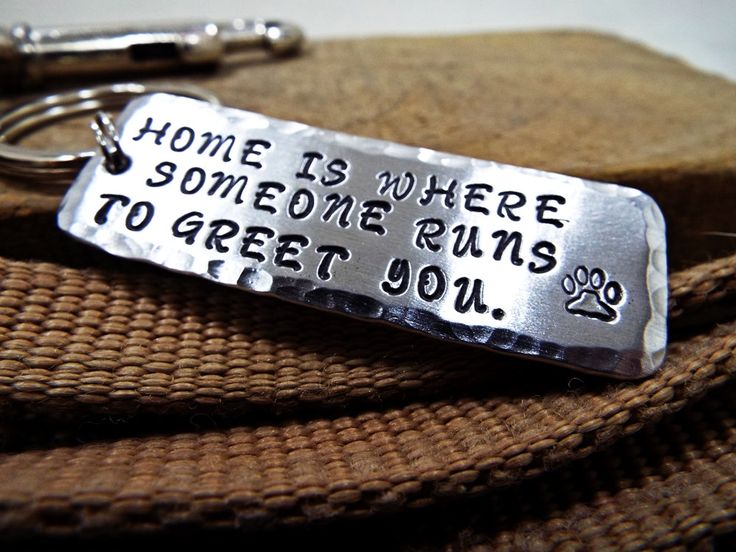 Home Is Where Someone Runs To Greet You Keychain - Personalized Hammered Edge Aluminum keychain with dog paw -  Special Gift for dog lovers by Aluminiopassions on Etsy
