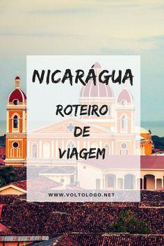 Nicarágua: Roteiro de viagem. Dicas de quais cidades e lugares conhecer, como se locomover e principais destinos turísticos no país.