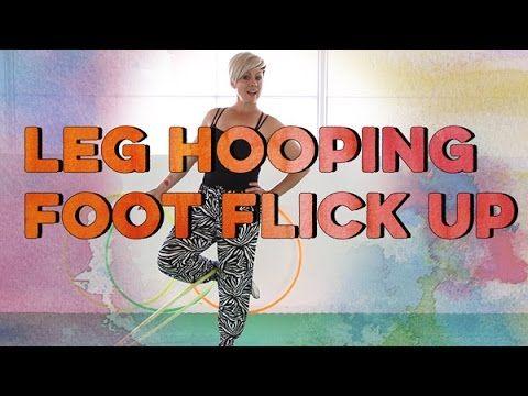 Foot Flick Up - Leg Hooping Tutorial