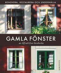 Gamla fönster : renovera, restaurera och underhålla (inbunden)