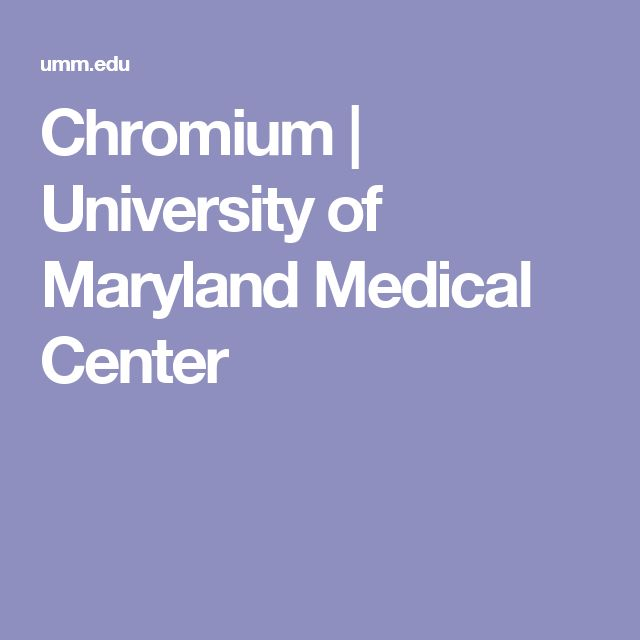 Chromium   University of Maryland Medical Center