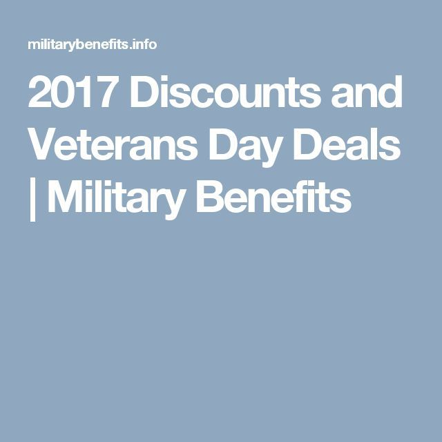 2017 Discounts and Veterans Day Deals | Military Benefits