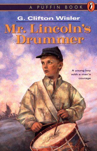 Mr. Lincoln's Drummer by G. Clifton Wisler https://www.amazon.com/dp/0140385428/ref=cm_sw_r_pi_dp_x_hqMgzb2Z0EV9Z