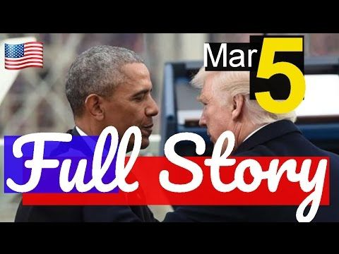President Donald Trump Latest News Today 3/5/17 ,Trump accuses Obama of tapping his phone - YouTube