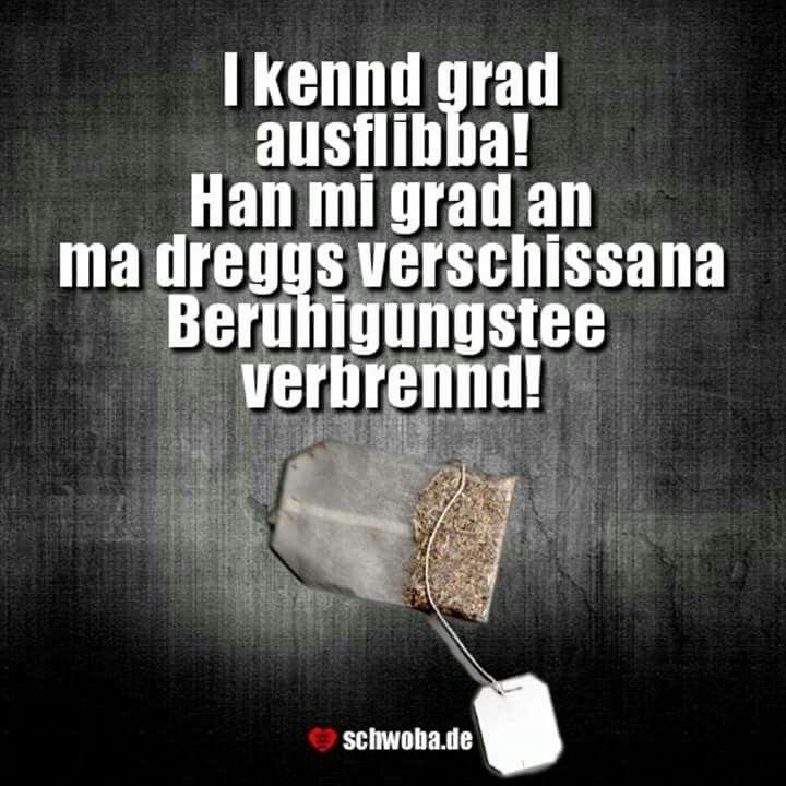 #tee #beruhigen #ausflippen #fluchen #schwäbisch #schwaben ...