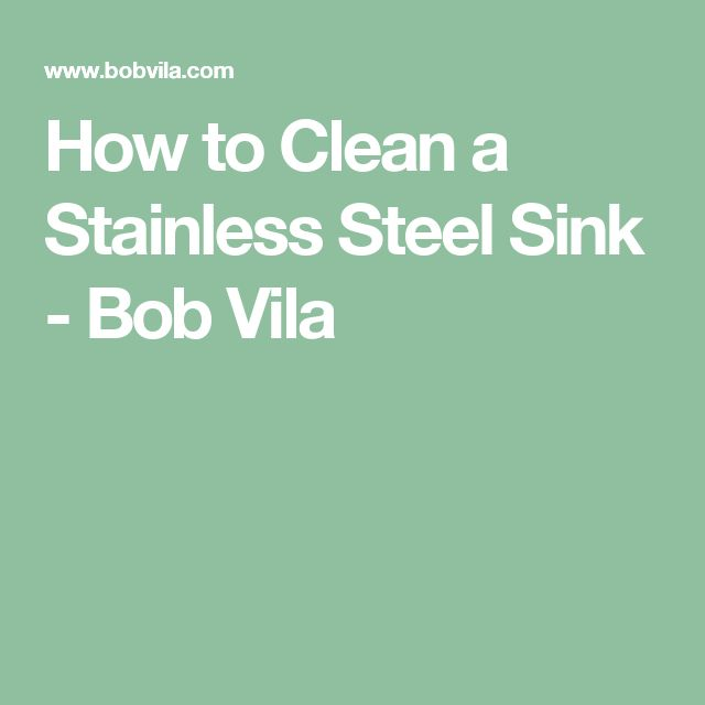 How to Clean a Stainless Steel Sink - Bob Vila