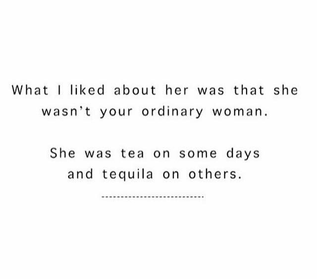 Usually it's tea and tequila on the same day, usually not at the same time, though. Lol