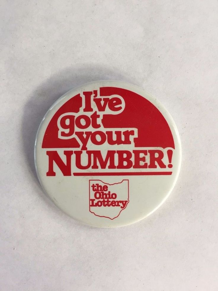 VINTAGE I'VE GOT YOUR NUMBER OHIO LOTTERY PIN BACK BUTTON 2.25""