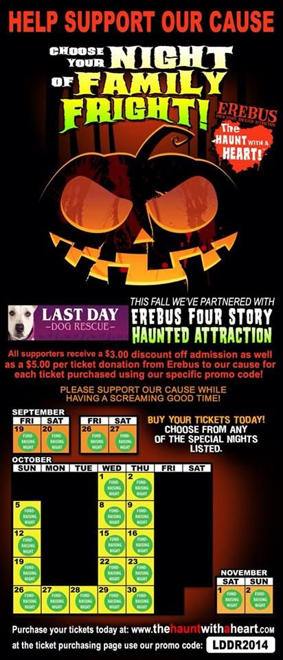Haunted House Event- Use promo code: LDDR2014 to get $3 off your ticket and you donate $5 to Last Day Dog Rescue!