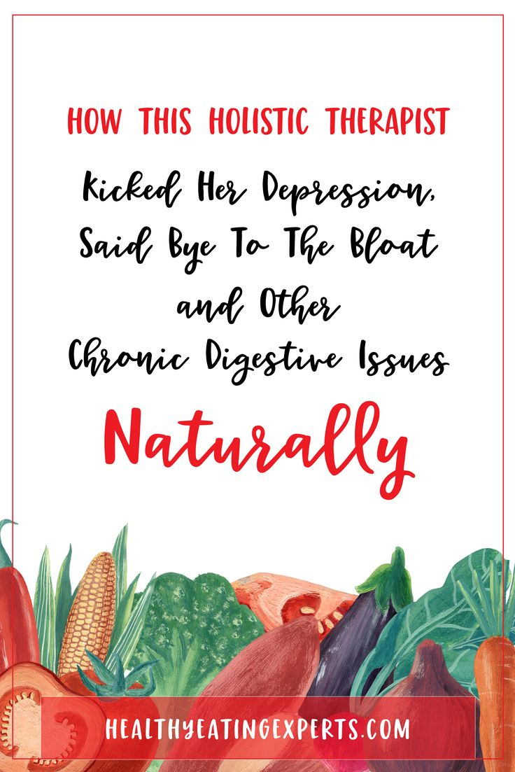 How This Holistic Therapist Kicked Her Depression, Said Bye To The Bloat and Other Chronic Digestive Issues Naturally
